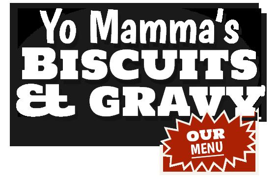 Yo Mamma's Biscuits & Gravy